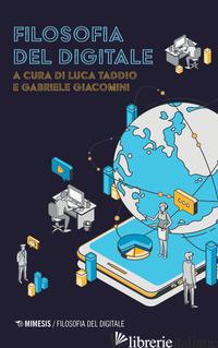 FILOSOFIA DEL DIGITALE - TADDIO L. (CUR.); GIACOMINI G. (CUR.)