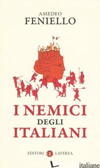 NEMICI DEGLI ITALIANI (I) - FENIELLO AMEDEO