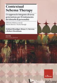 CONTEXTUAL SCHEMA THERAPY. APPROCCIO INTEGRATO DI TERZA GENERAZIONE PER IL TRATT - ROEDIGER ECKAHARD; STVENS BRUCE A.; BROCKMAN ROBERT; BARONI D. (CUR.); MARSIGLI