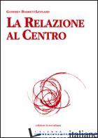 RELAZIONE AL CENTRO (LA) - BARRETT-LENNARD GODFREY
