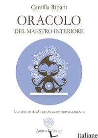 ORACOLO DEL MAESTRO INTERIORE. LE CARTE DI AAA CERCASI GURU DISPERATAMENTE. CON  - RIPANI CAMILLA
