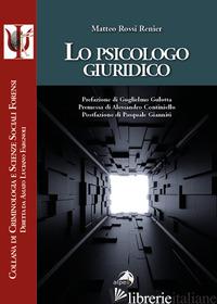 PSICOLOGO GIURIDICO (LO) - ROSSI RENIER MATTEO
