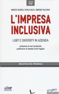 IMPRESA INCLUSIVA. LGBT E DIVERSITY IN AZIENDA (L') - GUERCI MARCO; IACCI PAOLO; PULCHER SIMONE