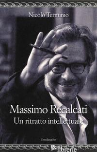 MASSIMO RECALCATI. UN RITRATTO INTELLETTUALE - TERMINIO NICOLO'