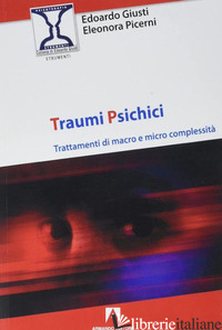 TRAUMI PSICHICI - GIUSTI EDOARDO; PICERNI ELEONORA