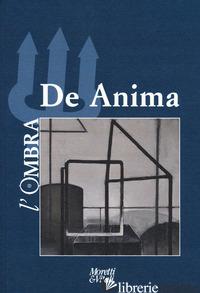 OMBRA (L'). VOL. 16: DE ANIMA -