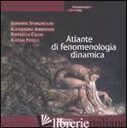 ATLANTE DI FENOMENOLOGIA DINAMICA - STANGHELLINI GIOVANNI - AMBROSINI ALESSANDRA - CIGLIA RAFFAELLA -FUSILLI ALESSIA