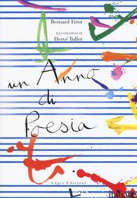 ANNO DI POESIA (UN) - FRIOT BERNARD; CARMINATI C. (CUR.)