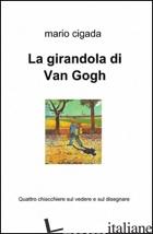 GIRANDOLA DI VAN GOGH (LA) - CIGADA MARIO