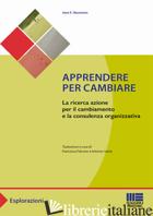 APPRENDERE PER CAMBIARE - NEUMANN JEAN E.; FALCONE F. (CUR.); SAMA' A. (CUR.)