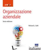 ORGANIZZAZIONE AZIENDALE - DAFT RICHARD L.