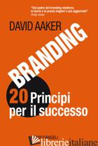 BRANDING 20 PRINCIPI PER IL SUCCESSO - AAKER DAVID A.