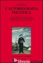 AUTOBIOGRAFIA PSICOTICA (L') - BALSAMO M. (CUR.)