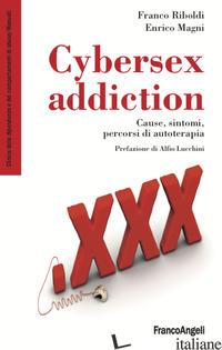 CYBERSEX ADDICTION. CAUSE, SINTOMI, PERCORSI DI AUTOTERAPIA - RIBOLDI FRANCO; MAGNI ENRICO