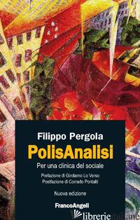 POLISANALISI. PER UNA CLINICA DEL SOCIALE - PERGOLA FILIPPO