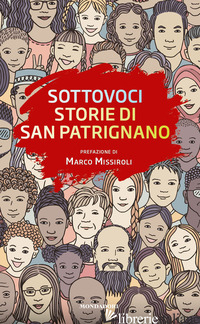 SOTTOVOCI. STORIE DI SAN PATRIGNANO - MISSIROLI M. (CUR.)