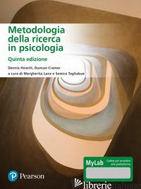METODOLOGIA DELLA RICERCA IN PSICOLOGIA. EDIZ. MYLAB. CON CONTENUTO DIGITALE PER - HOWITT DENNIS; CRAMER DUNCAN; LANZ M. (CUR.); TAGLIABUE S. (CUR.)