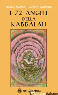 72 ANGELI DELLA KABBALAH (I) - MARINI MARCO; MUSSOLIN ODETTE