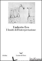 LIMITI DELL'INTERPRETAZIONE (I) - ECO UMBERTO