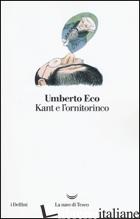 KANT E L'ORNITORINCO - ECO UMBERTO