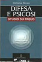 DIFESA E PSICOSI. STUDIO SU FREUD - NICASI STEFANIA