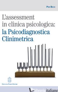 ASSESSMENT IN CLINICA PSICOLOGICA: LA PSICODIAGNOSTICA CLINIMETRICA (L') - BECH PER