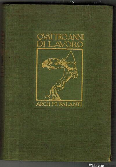 QUATTRO ANNI DI LAVORO ARCHITETTO MARIO PALANTI con dedica autografa 1924 -PALANTI MARIO