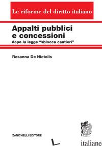 APPALTI PUBBLICI E CONCESSIONI DOPO LA LEGGE «SBLOCCA CANTIERI» -DE NICTOLIS ROSANNA