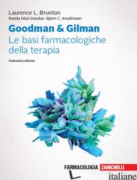 GOODMAN & GILMAN. LE BASI FARMACOLOGICHE DELLA TERAPIA. CON ESPANSIONE ONLINE -BRUNTON LAURENCE L.; HILAL-DANDAN RANDA; KNOLLMANN BJORN C.