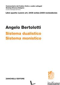 ART. 2409 OCTIES-2409 NOVIESDECIES. SISTEMA DUALISTICO. SISTEMA MONISTICO -BERTOLOTTI ANGELO