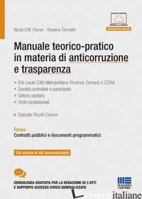 MANUALE TEORICO-PRATICO IN MATERIA DI ANTICORRUZIONE E TRASPARENZA -PORCARI NICOLA D. M.; TURTURIELLO ROSSANA