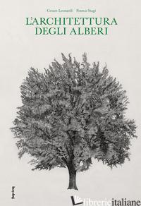 L'architettura degli alberi -Leonardi Cesare, Stagi Franca