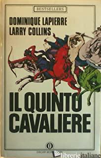 QUINTO CAVALIERE (IL) - LAPIERRE DOMINIQUE; COLLINS LARRY