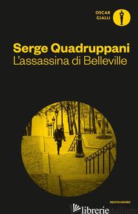 ASSASSINA DI BELLEVILLE (L') - QUADRUPPANI SERGE