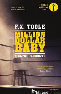 MILLION DOLLAR BABY E ALTRI RACCONTI - TOOLE F. X.