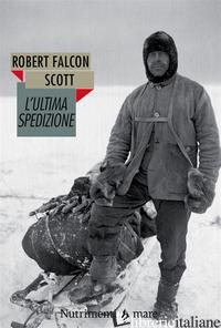 ULTIMA SPEDIZIONE. NUOVA EDIZ. (L') - SCOTT ROBERT F.