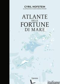 ATLANTE DELLE FORTUNE DI MARE - HOFSTEIN CYRIL