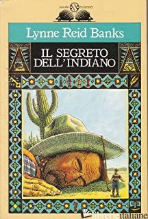 SEGRETO DELL'INDIANO (IL) - REID BANKS LYNNE
