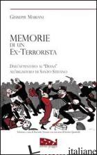 MEMORIE DI UN EX TERRORISTA. DALL'ATTENTATO AL «DIANA» ALL'ERGASTOLO DI SANTO ST - MARIANI GIUSEPPE; NAVONE R. (CUR.)