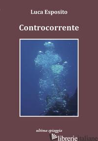 CONTROCORRENTE - ESPOSITO LUCA