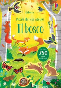 BOSCO. PICCOLI LIBRI CON ADESIVI. EDIZ. A COLORI (IL) - YOUNG CAROLINE