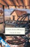CIEN ANOS DE SOLEDAD - GARCIA MARQUEZ GABRIEL