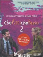 CHE LITTI CHE FAZIO 2. DVD. CON LIBRO - LITTIZZETTO LUCIANA; FAZIO FABIO