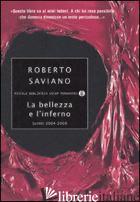 BELLEZZA E L'INFERNO. SCRITTI 2004-2009 (LA) - SAVIANO ROBERTO