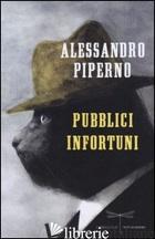 PUBBLICI INFORTUNI - PIPERNO ALESSANDRO