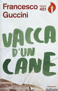 VACCA D'UN CANE - GUCCINI FRANCESCO