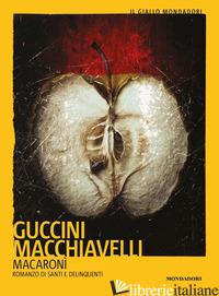 MACARONI' - GUCCINI FRANCESCO; MACCHIAVELLI LORIANO