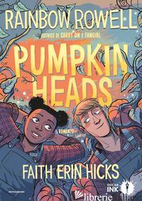 PUMPKINHEADS - ROWELL RAINBOW; HICKS FAITH ERIN