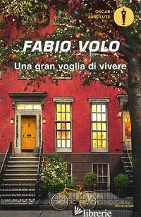 GRAN VOGLIA DI VIVERE (UNA) - VOLO FABIO