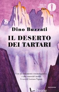 DESERTO DEI TARTARI. NUOVA EDIZ. (IL) - BUZZATI DINO; VIGANO' L. (CUR.)